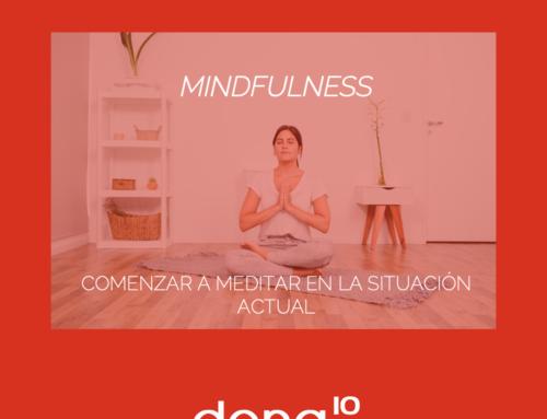 MINDFULNESS: COMENZAR A MEDITAR EN LA SITUACIÓN ACTUAL
