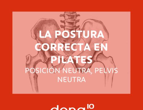 POSTURA NEUTRA – PELVIS NEUTRA…  LA POSTURA CORRECTA EN PILATES